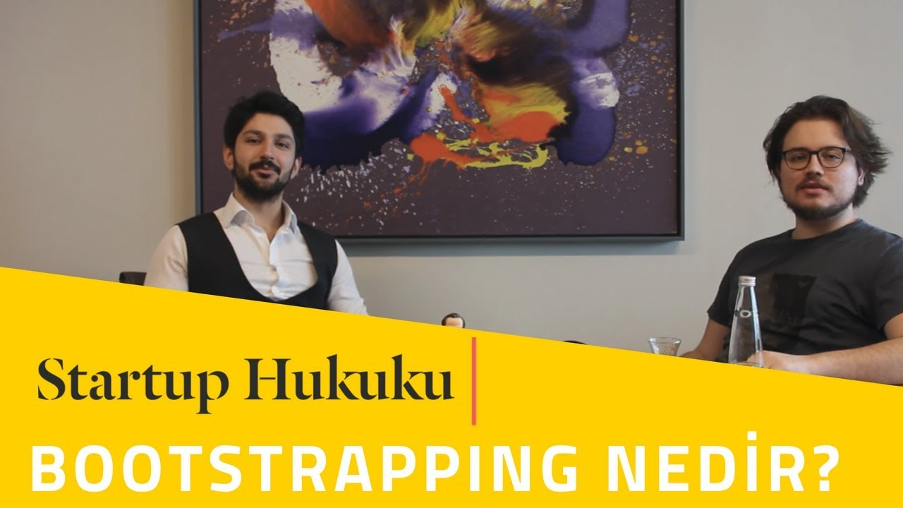 Startup Hukuku Bootstrapping Nedir Youtube