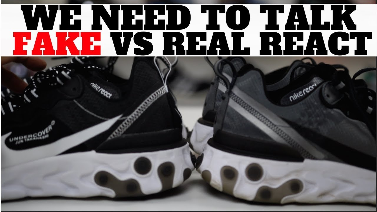 7aac6016df689 We Need To Talk About Fake vs Real Nike React Sneakers.. UNDERCOVER ...