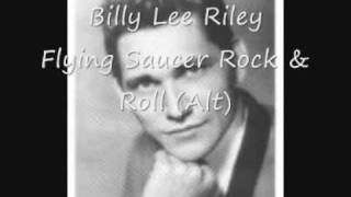 Billy Lee Riley, Flying Saucer Rock & Roll Alt