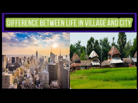 Difference between life in village and city