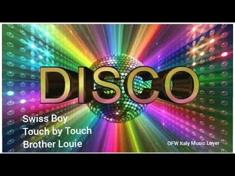 SWISS BOY, TOUCH BY TOUCH \u0026 BROTHER LOUIE indir