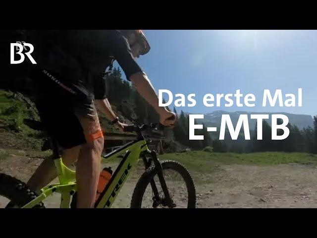 Das erste Mal auf dem E-Mountainbike - Erfahrungen und Unterschiede | Bergauf-Bergab | Doku | BR