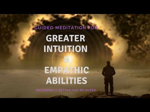 Guided Meditation for Greater Intuition and Empathic Abilities Part 1b