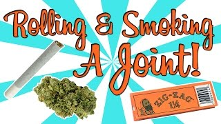 ROLLING & SMOKING A JOINT!