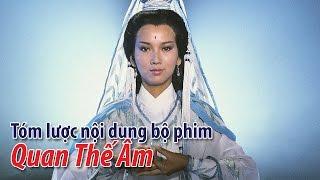 Phim TVB- Tóm lược nội dung bộ phim Quan Thế Âm