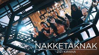 Zizi Kirana - NAKKETAKNAK (Official Music Video)