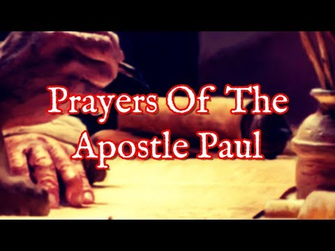 Prayers Of The Apostle Paul - Learn From The Apostle Paul Praying