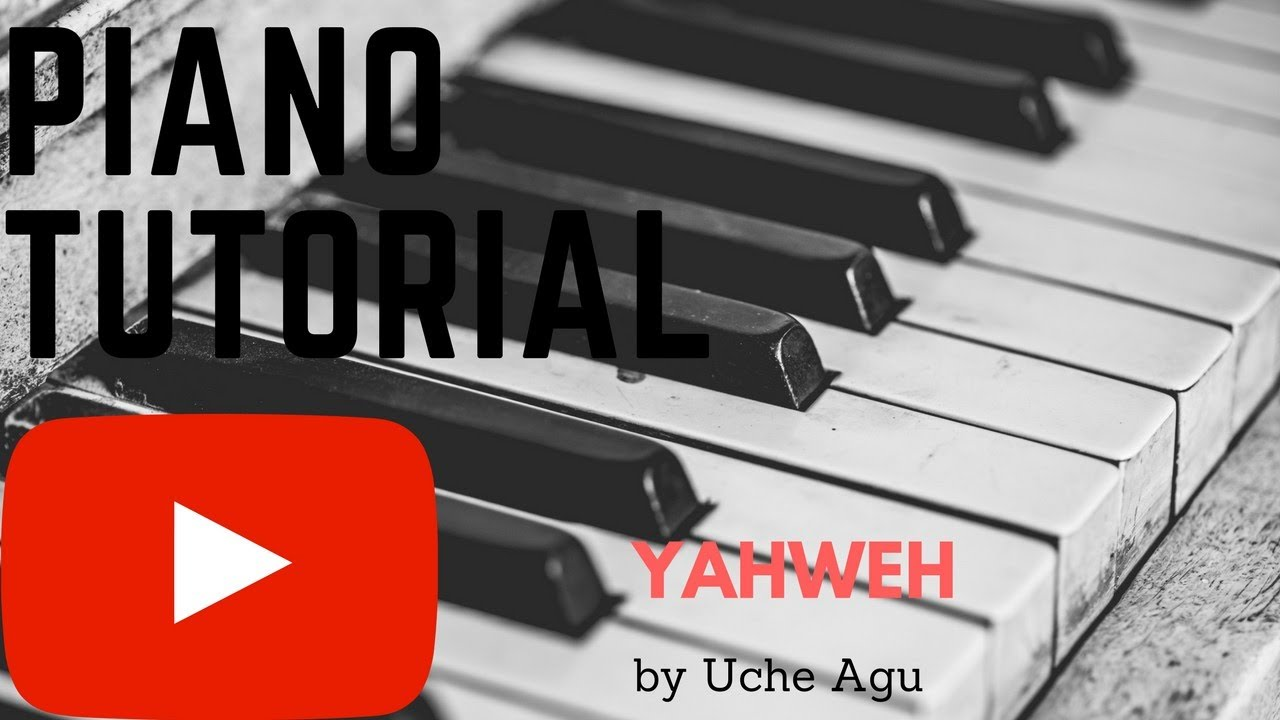 Piano tutorial yahweh by uche agu youtube piano tutorial yahweh by uche agu hexwebz Gallery