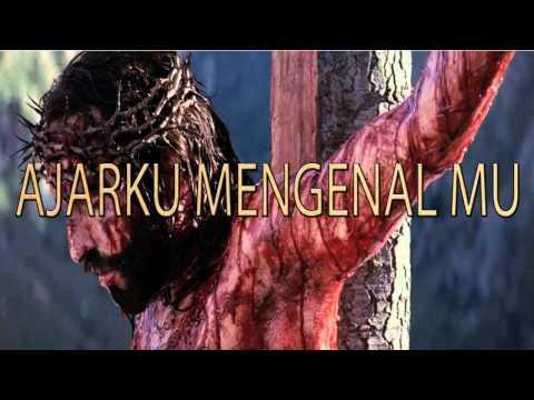 Lagu Rohani Kristen - AJARKU MENGENAL MU