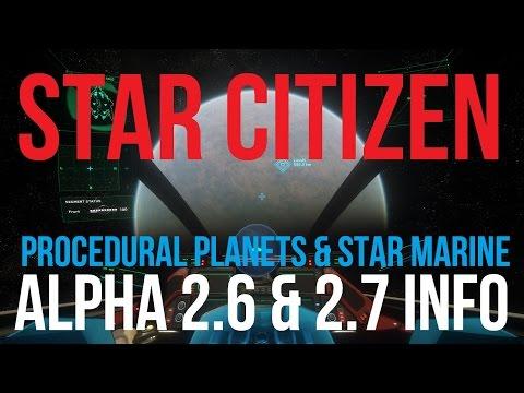 Star Citizen | Procedural Planets & Star Marine | Alpha 2.6 & 2.7 Info