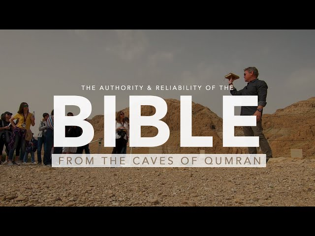 The Authority and Reliability of the Bible from the Caves of Qumran