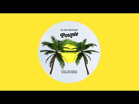 Youtube: Poupie – Ça me dérange (Feat. Jahyanai) – Izybeats remix