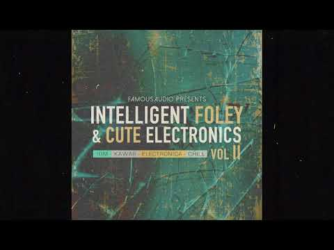 """Intelligent Foley & Cute Electronics 2"" Sample Pack By Famous Audio"
