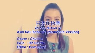 Asal Kau Bahagia (只要你快乐) Zhi Yao Ni Kuai Le - Chui Lie