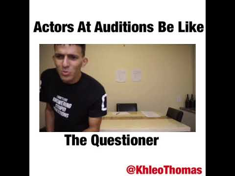 Actors At Auditions Be Like