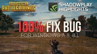 Включаем NVIDIA ShadowPlay Highlights в PUBG! FIX BUG | Для Windows 7, 8, 8.1.