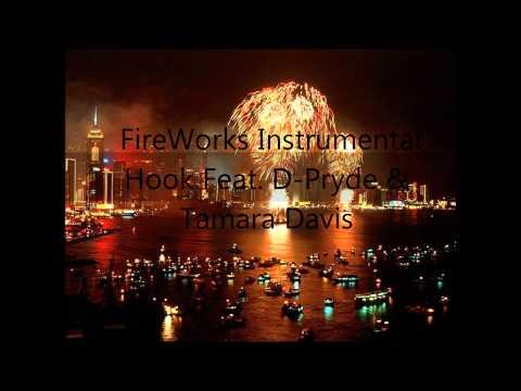 FireWorks Instrumental (Hook Feat. D-Pryde & Tamara Davis)