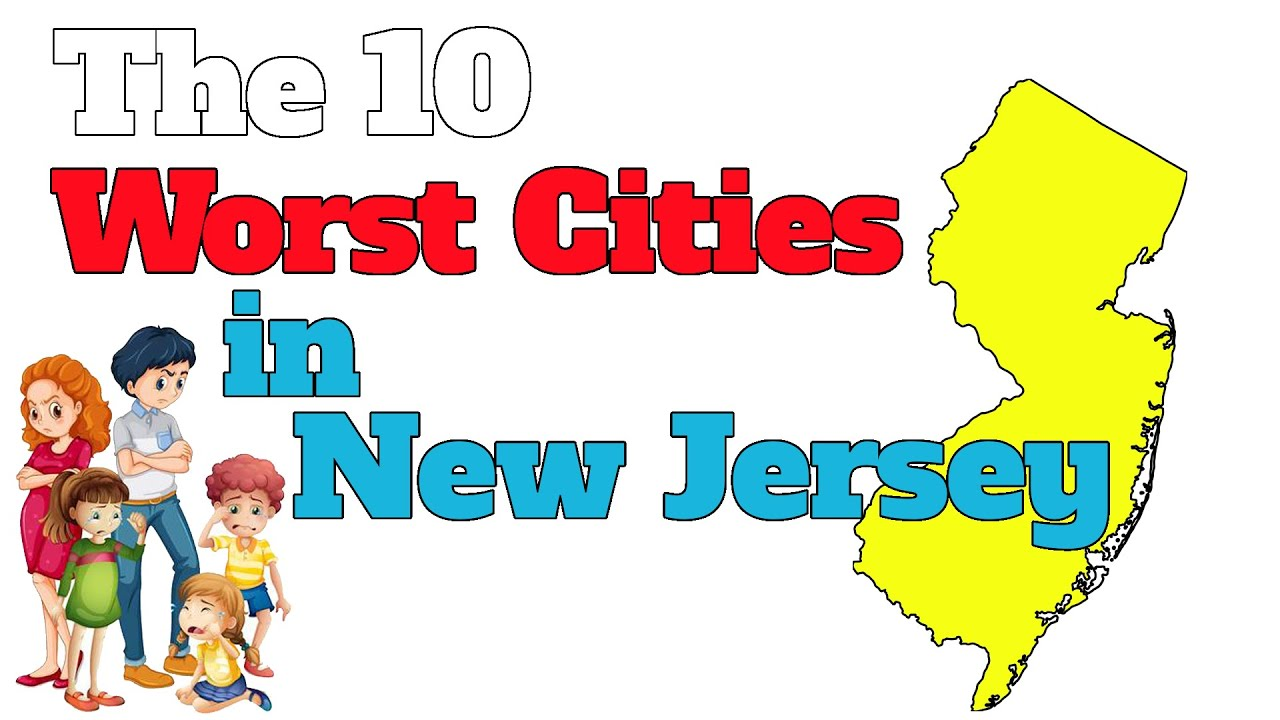 Download The 10 Worst Cities In New Jersey Explained