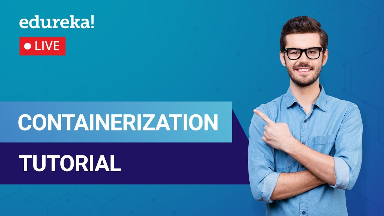 Containerization Tutorial | What is Containerization | Docker Training