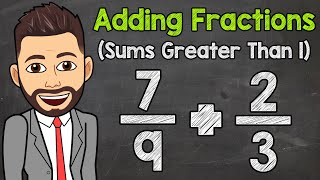 Adding Fractions with Sขms Greater than 1 | Math with Mr. J