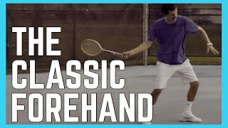 The Classic Forehand (Old School Forehand)