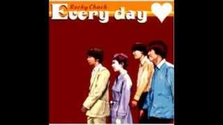 Rocky chack(ロッキーチャック) - Could You See? Every day収録 words ...