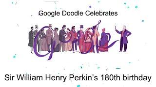 Sir William Henry Perkin | Sir William Henry Perkin's 180th birthday