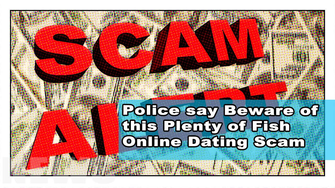Dating scams on plenty of fish