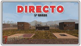 7 DAYS TO DIE [Alpha16.4] - #18 DIRECTO - Gameplay Español