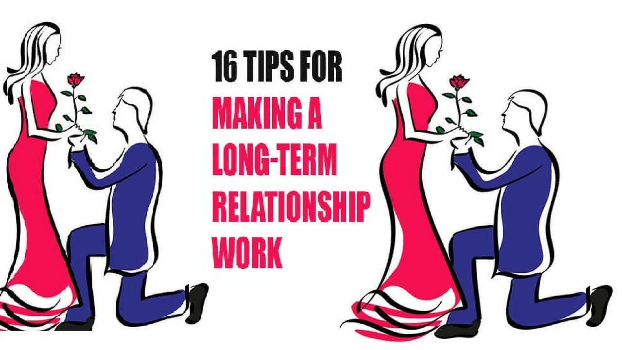 16 Tips For Making A Long Term Relationship Work | Rules