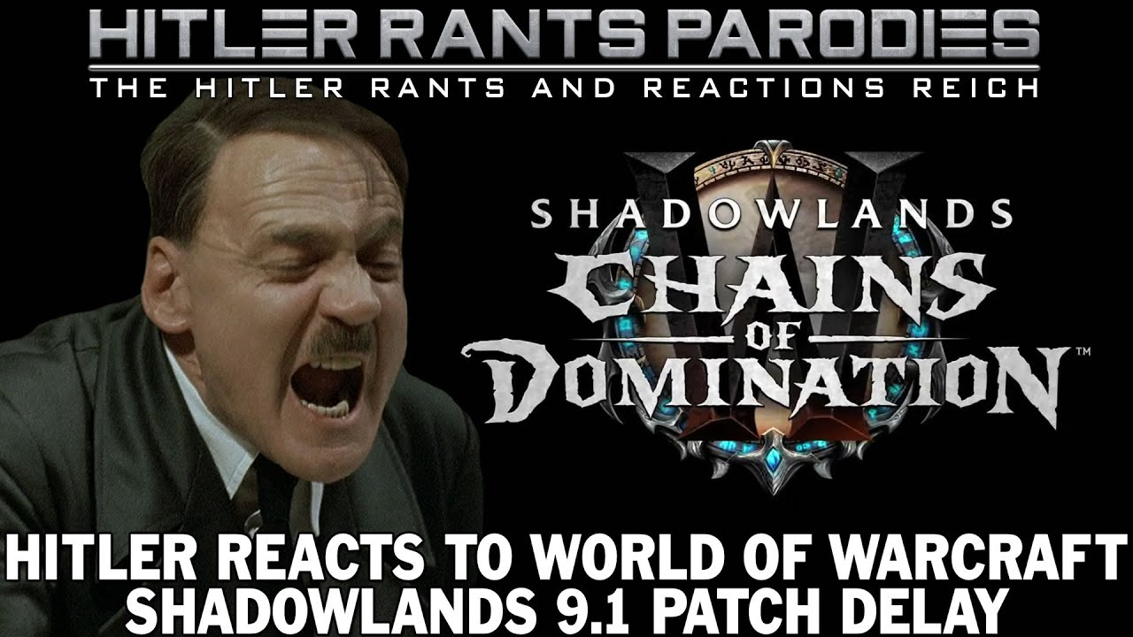 Hitler reacts to World of Warcraft: Shadowlands 9.1 patch delay