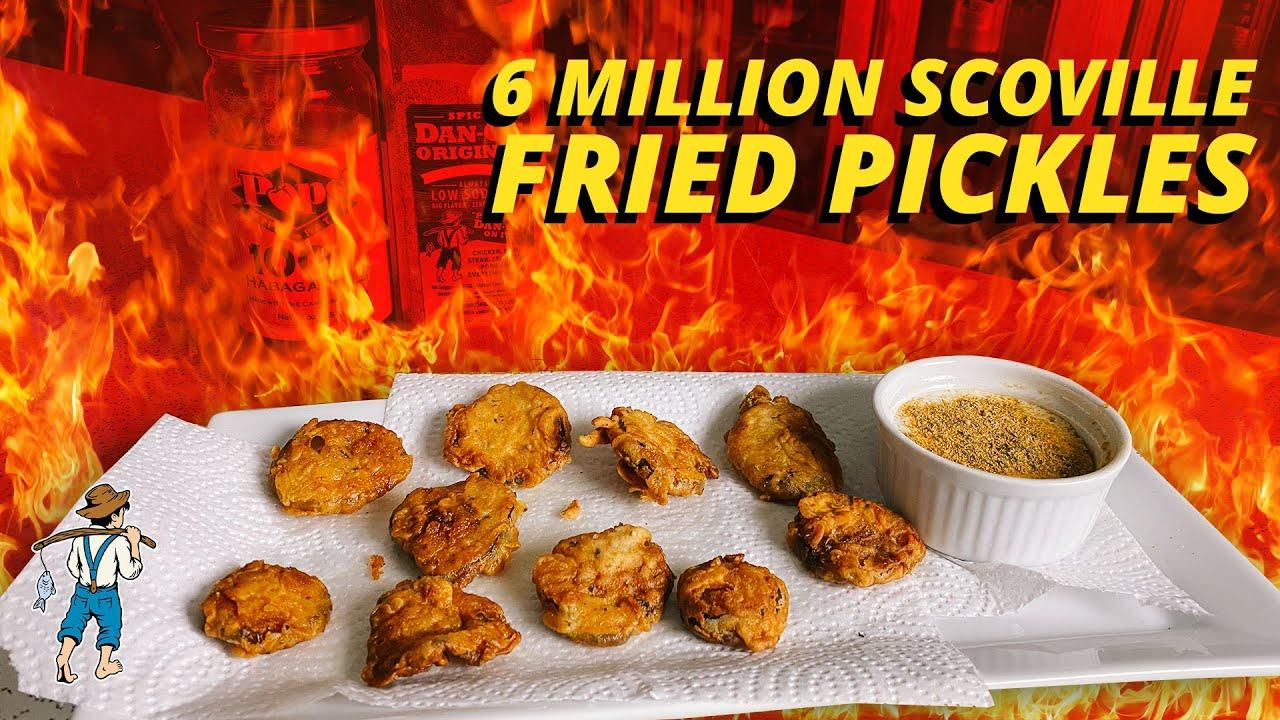 6,000,000 Scoville Fried Pickles | Dan-O's Seasoning Recipes