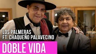 Los Palmeras ft. Chaqueño Palavecino - Doble Vida