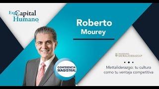 Mettaliderazgo: tu cultura como tu ventaja competitiva, Roberto Mourey