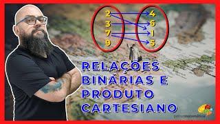 Relações Binárias e Produto Cartesiano + Funções + Aula 01