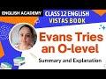 Evans tries an O Level  Class 12 Summary Vistas NCERT English Lesson