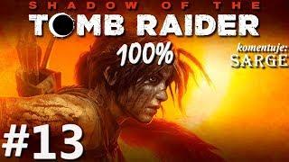 Zagrajmy w Shadow of the Tomb Raider (100%) odc. 13 - Wyjące jaskinie