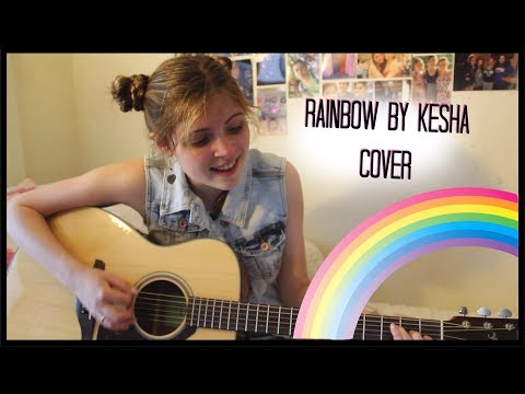 Rainbow (Kesha) Cover