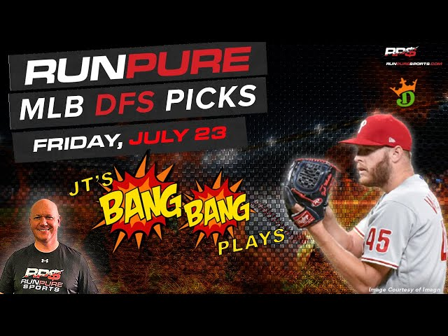 MLB DRAFTKINGS PICKS - FRIDAY JULY 23 - BANG BANG PLAYS