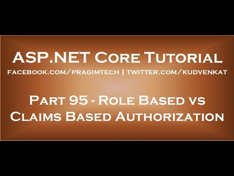 Role Based Authorization Vs Claims Based Authorization In Asp Net Core