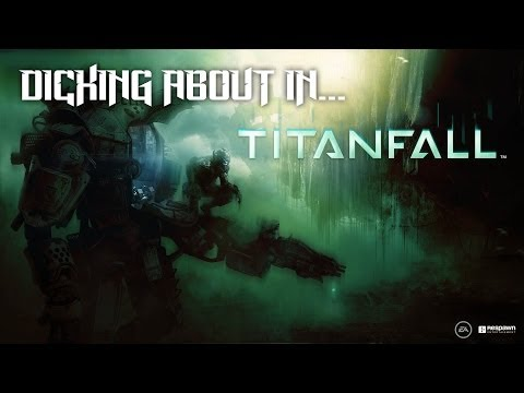 Dicking About In - Titanfall Beta
