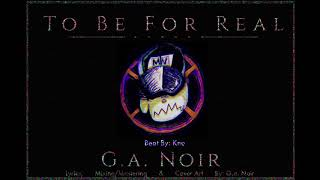 """Gambar cover """"To Be For Real"""" - G.a. Noir (Beat By Kno) REEFER MADNESS"""