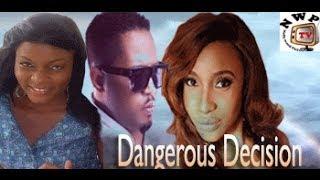 Dangerous Decision   -  Nigeria Nollywood Movie