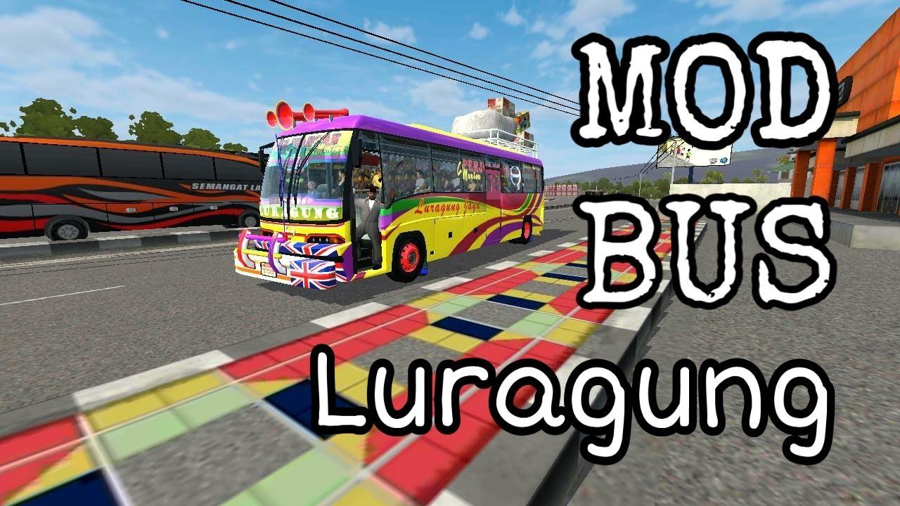 MOD BUS Luragung Jaya.MOD BUSSID.BUS SIMULATOR INDONESIA.PERMAINAN Simulator.Game Bus - YouTube