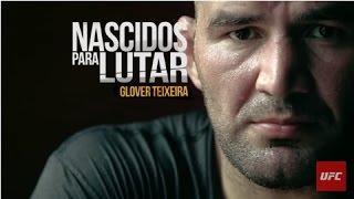 Nascidos para lutar: Glover Teixeira