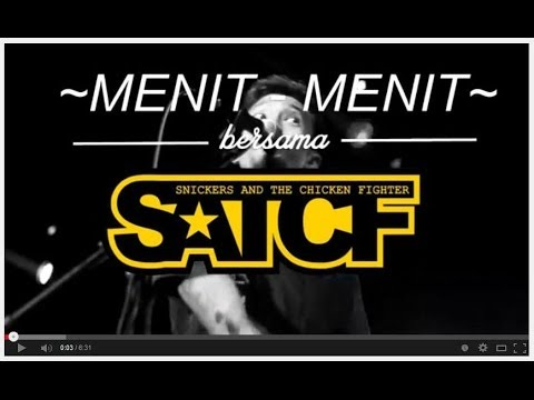 """SATCF // MENIT-MENIT BERSAMA """" SNICKERS AND THE CHICKEN FIGHTER """" (SATCF)"""