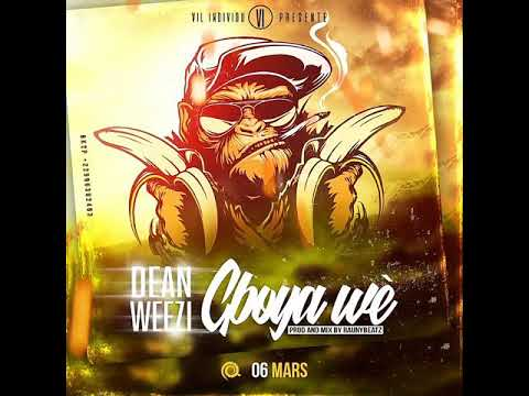DEAN WEEZI: Gboya wè (Official Audio)