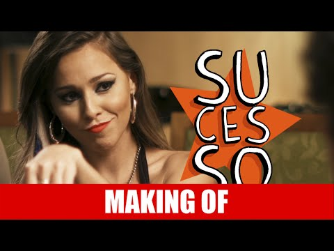 Making Of – Sucesso
