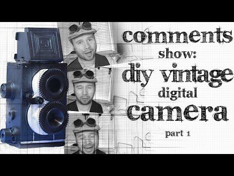 Comments Show: DIY Vintage Raspberry Pi Camera - Part 2
