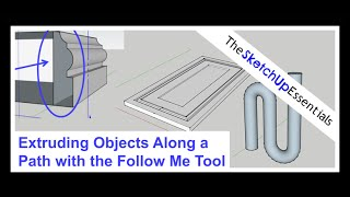 Extruding Shapes Along Paths With the SketchUp Follow Me Tool | SketchUp Essentials #6